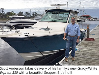Scott Anderson loves his new Seaport Blue Grady-White Express 330.